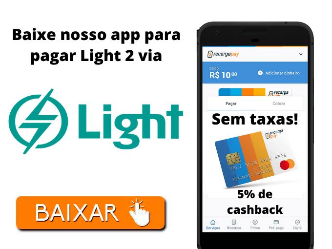 Baixe nosso app para pagar Light 2 via
