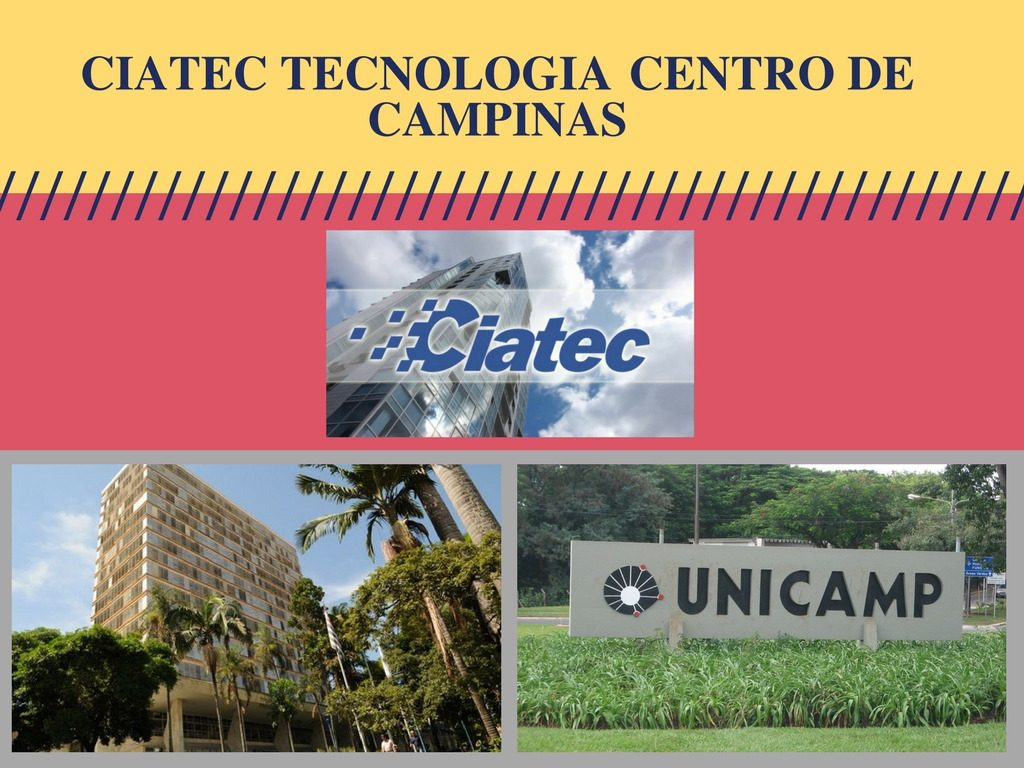 Ciatec e o centro de tecnologia de Campinas