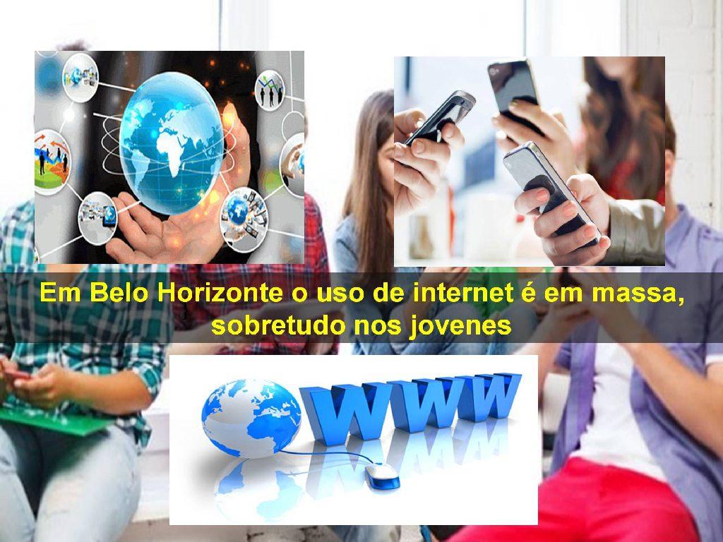 O uso de internet em Belo Horizonte é em massa