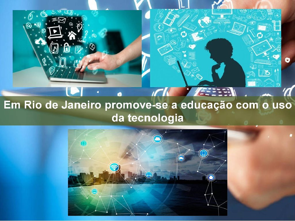 Rio de Janeiro está a promover o uso da tecnologia na educação