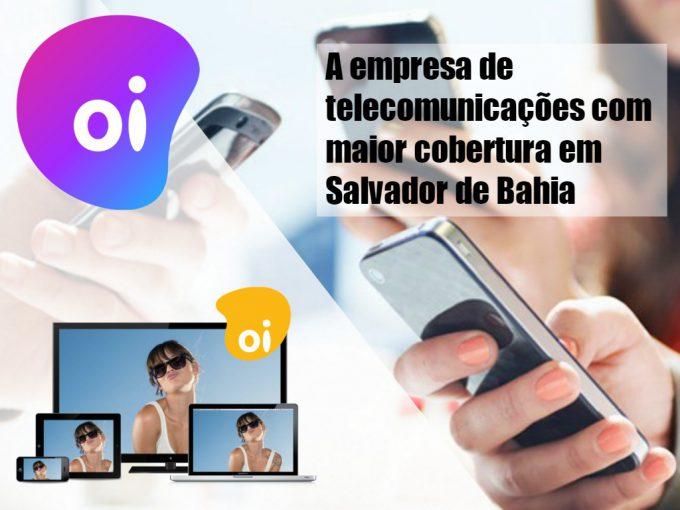 Oi a empresa com maior cobertura em Salvador de Bahia