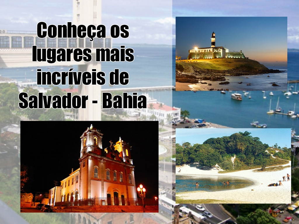 Conheça os lugares mais incríveis de Salvador