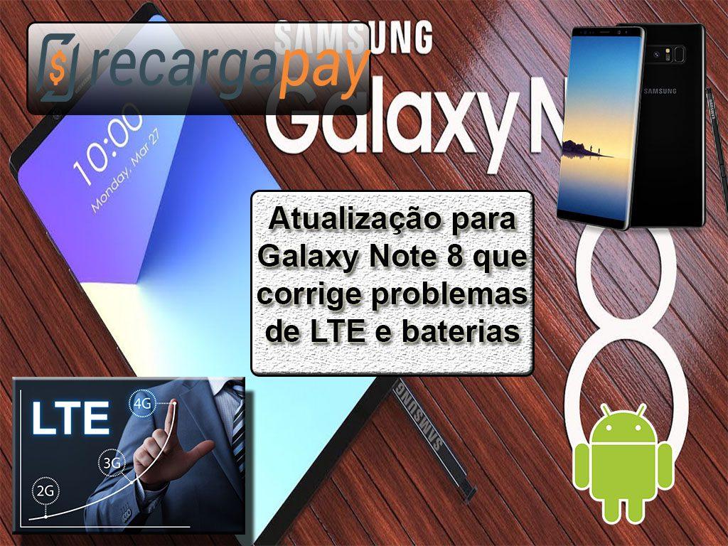 Atualização para Galaxy Note 8 que corrige problemas de LTE e baterias