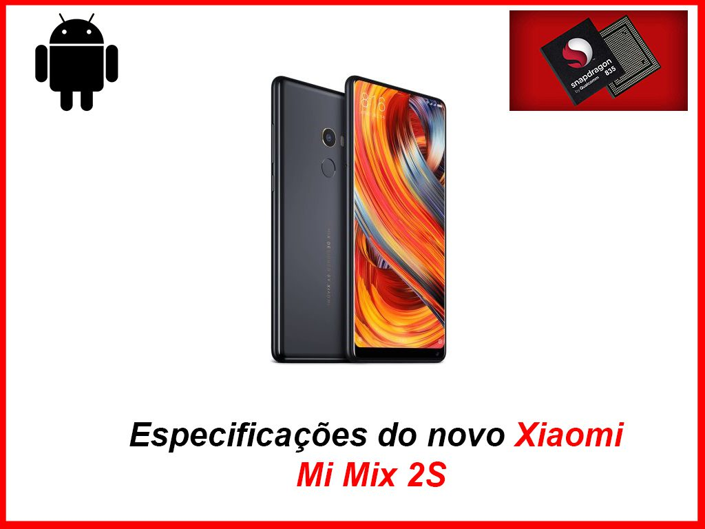 Especificações do novo Xiaomi Mi Mix 2S