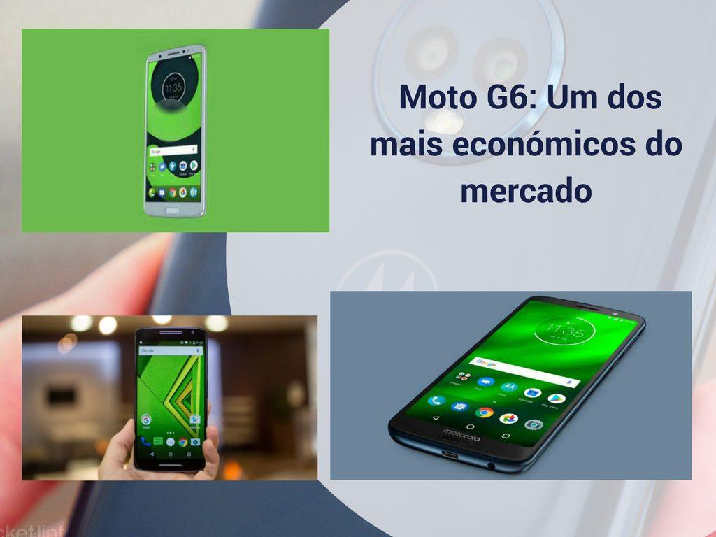 Moto G6: Um dos mais económicos do mercado
