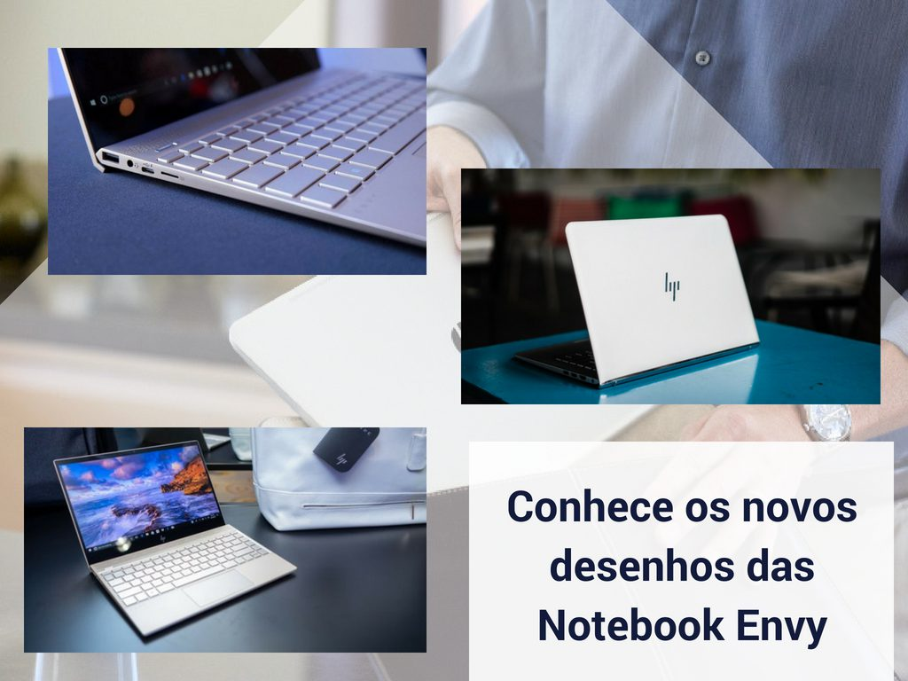 Conhece os novos desenhos das Notebook Envy