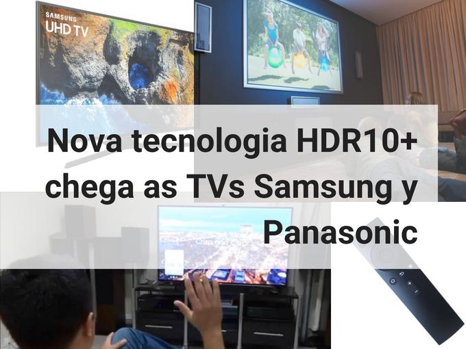 HDR10+ chega as TVs Samsung y Panasonic