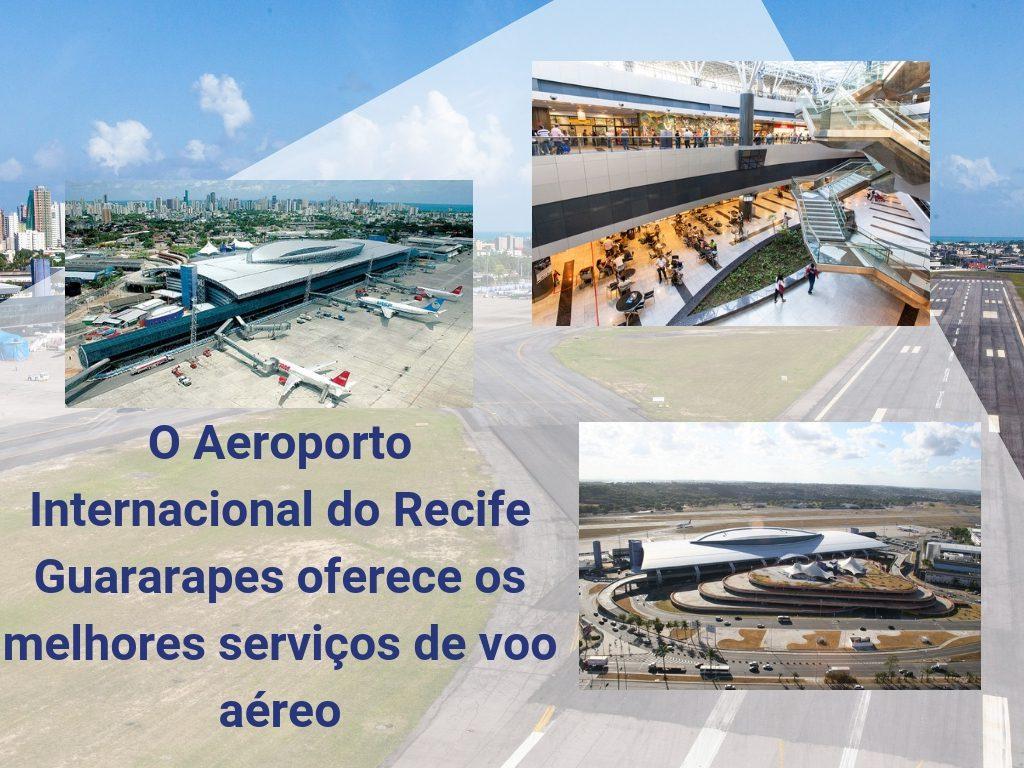 O Aeroporto Internacional do Recife Guararapes oferece os melhores serviços de voo aéreo