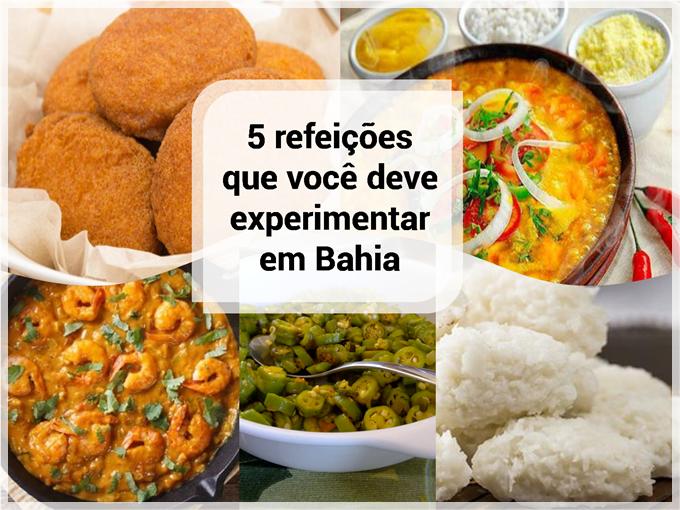5 refeições que você deve experimentar em Bahia