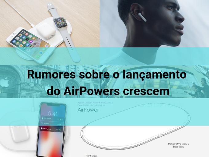 Rumores sobre o lançamento do AirPowers crescem