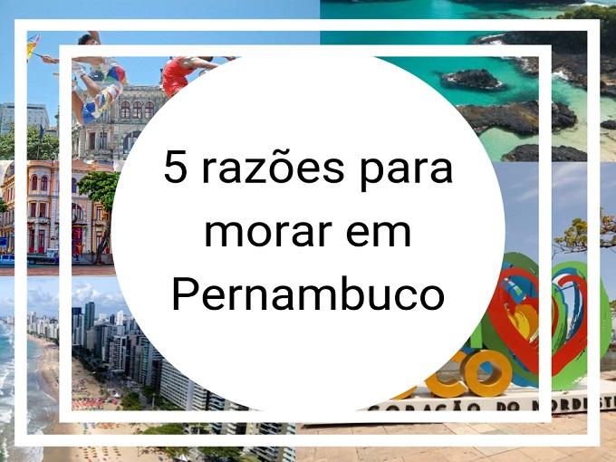 5 razões para morar em Pernambuco