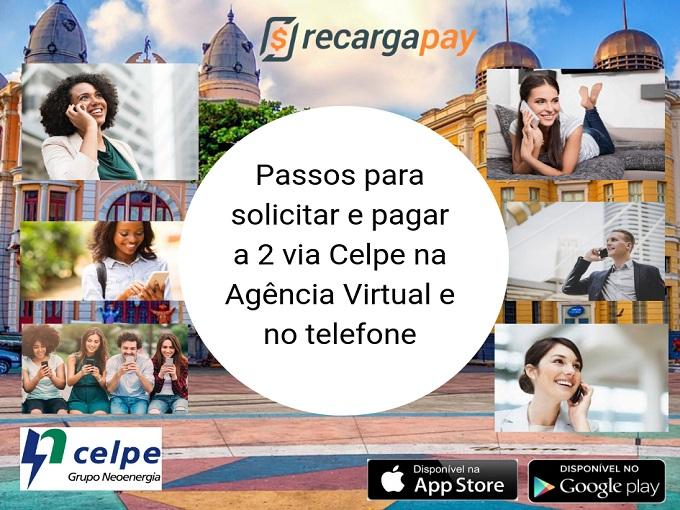 Passos para solicitar e pagar a 2 via Celpe na Agencia Virtual e no telefone