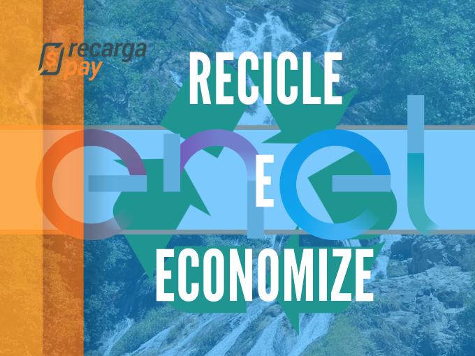Recicle e economize nas contas Enel