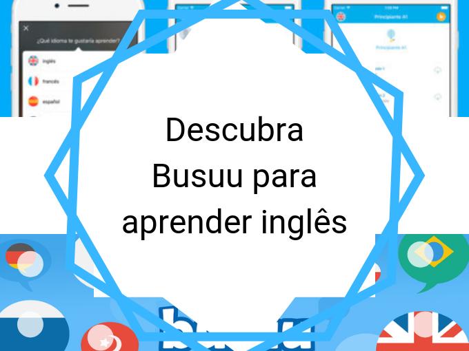 Descubra Busuu para aprender inglês