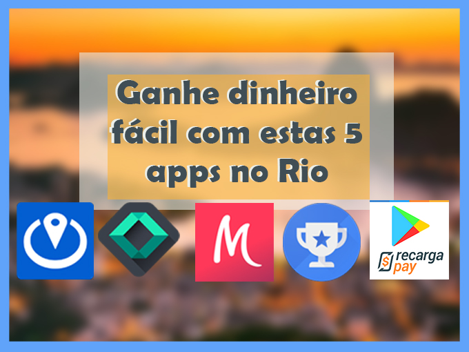 Ganhe dinheiro fácil com estas 5 apps no Rio