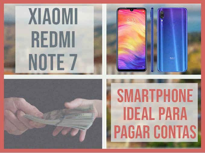 Xiaomi Redmi Note 7: Smartphone ideal para pagar contas