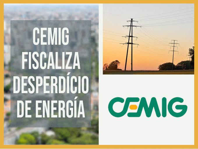 Cemig fiscaliza desperdício de energía
