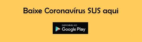 Baixe Coronavírus SUS aqui