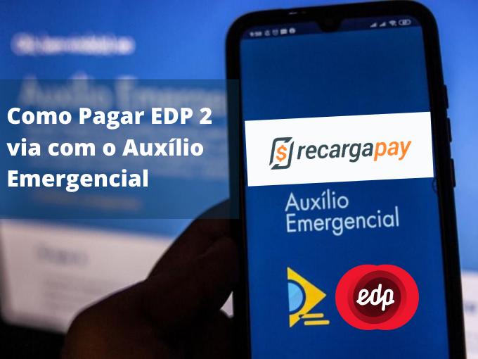 Como Pagar EDP 2 via com o Auxílio Emergencial