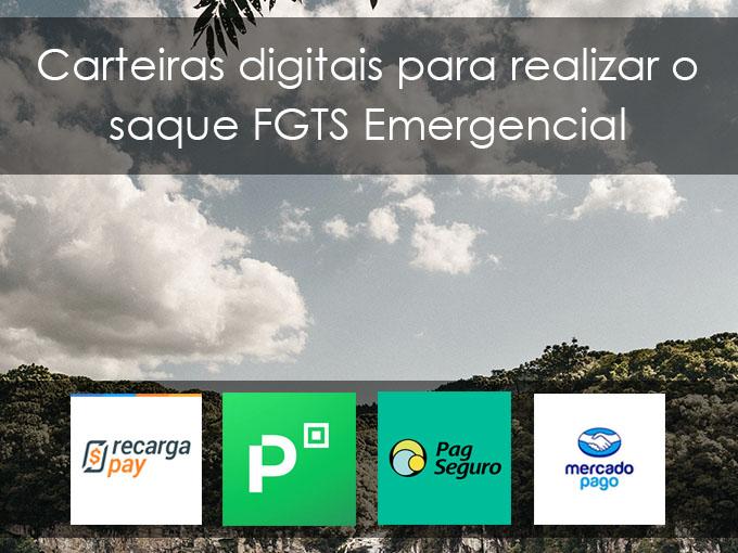 Carteiras digitais para realizar o saque FGTS Emergencial