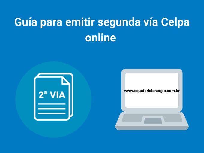 Guía para emitir segunda vía Celpa online