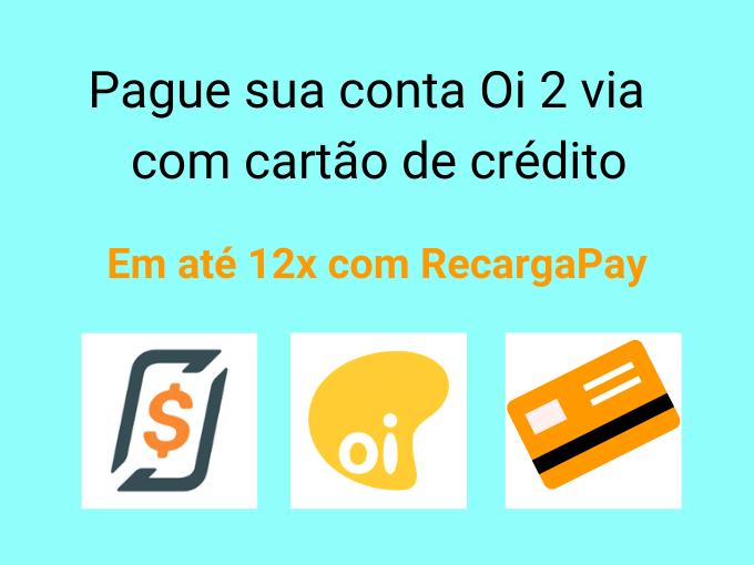 Pague sua conta Oi 2 via com cartão de crédito