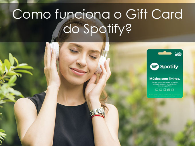 Como funciona o Gift Card do Spotify?