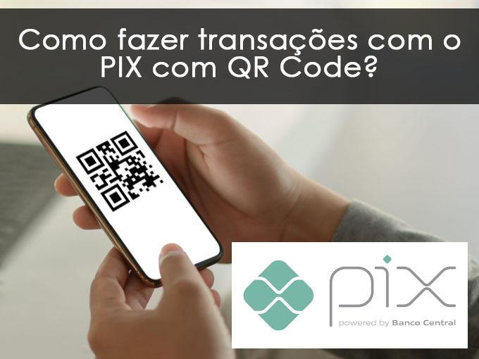 Como fazer transações com o PIX com QR Code?