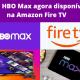 App HBO Max agora disponível na Amazon Fire TV