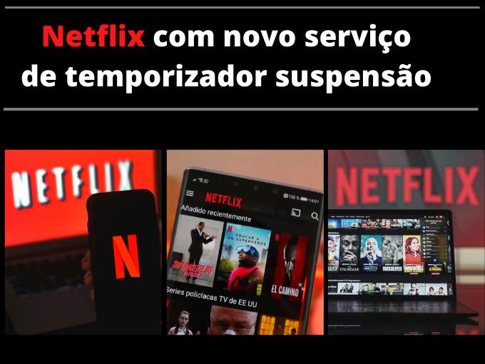 Netflix com novo serviço de temporizador suspensão