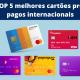 TOP 5 melhores cartões pré-pagos internacionais