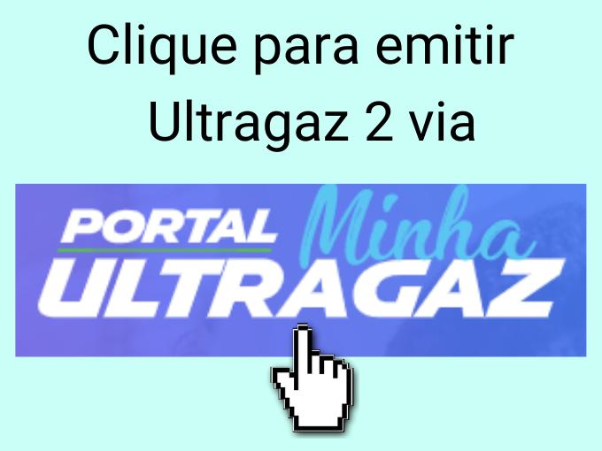 Clique para emitir  Ultragaz 2 via