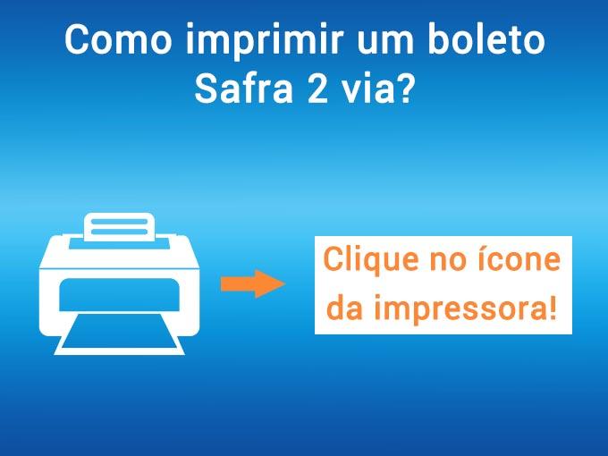 como imprimir 2 via boleto Safra
